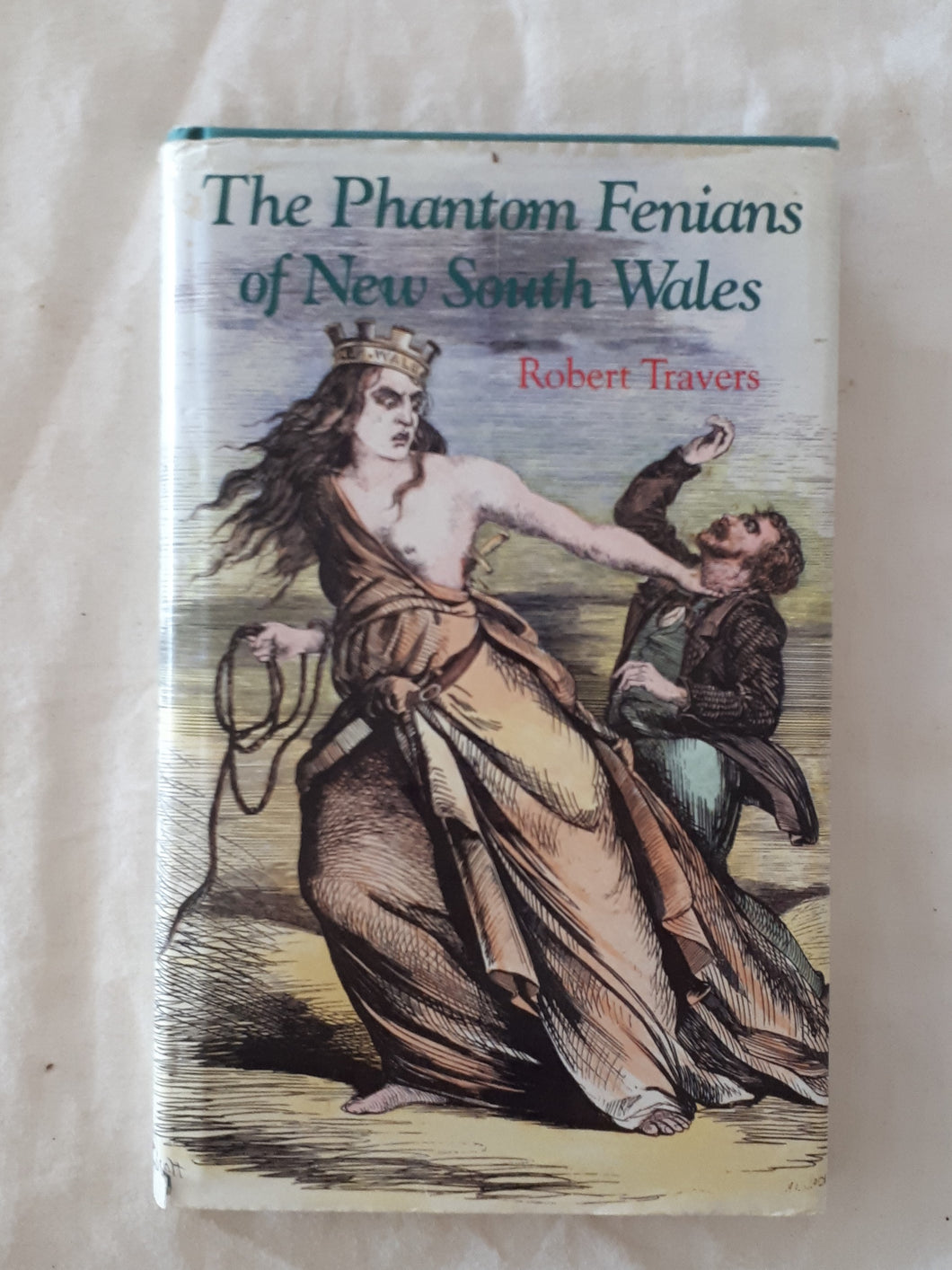The Phantom Fenians of New South Wales by Robert Travers