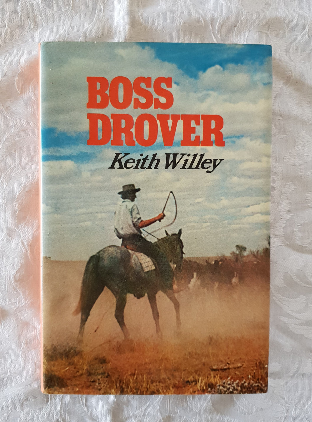Boss Drover by Keith Willey