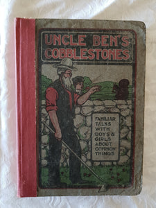 Uncle Ben's Cobblestones by W. H. B. Miller