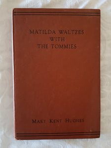 Matilda Waltzes With The Tommies by Mark Kent hughes