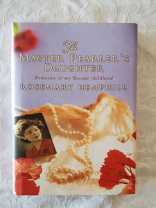 The Master Pearler's Daughter by Rosemary Hemphill