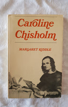 Load image into Gallery viewer, Caroline Chisholm by Margaret Kiddle