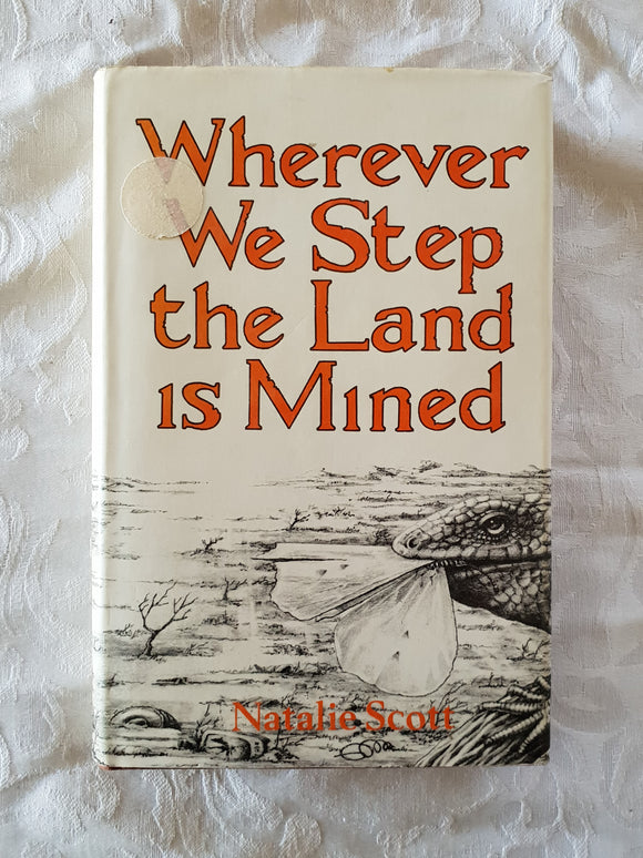 Wherever We Step the Land is Mined by Natalie Scott