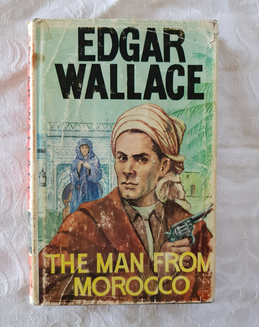 The Man From Morocco by Edgar Wallace