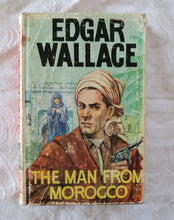 Load image into Gallery viewer, The Man From Morocco by Edgar Wallace