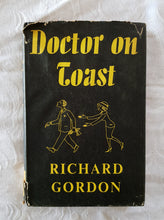 Load image into Gallery viewer, Doctor On Toast by Richard Gordon