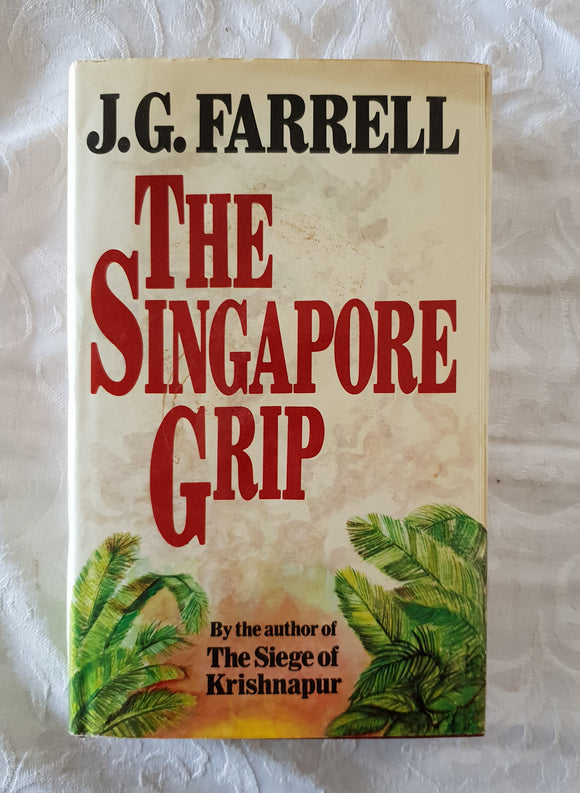 The Singapore Grip by J. G. Farrell