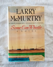 Load image into Gallery viewer, Some Can Whistle by Larry McMurtry
