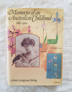 Memories of an Australian Childhood 1880-1900 by Amie Livingstone Stirling