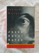 Load image into Gallery viewer, Invisible Writer: A Biography of Joyce Carol Oates by Greg Johnson