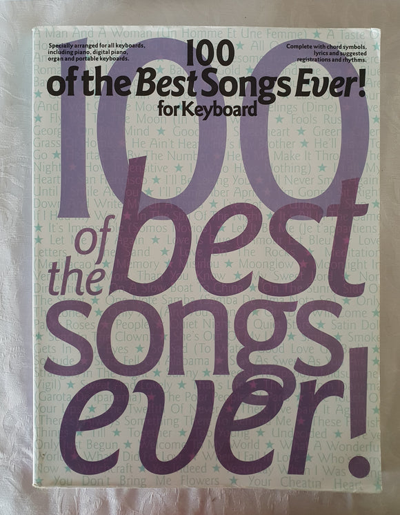 100 of the Best Songs Ever! Compiled by Peter Evans