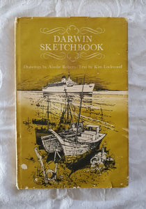 Darwin Sketchbook by Ainslie Roberts and Kim Lockwood