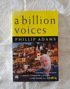 A Billion Voices by Phillip Adams