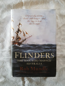 Flinders The Man Who Mapped Australia by Rob Mundle