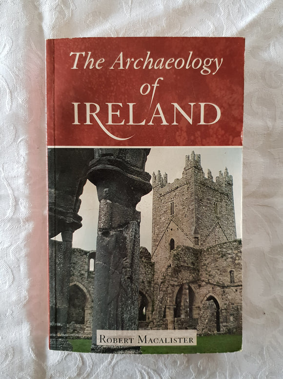 The Archaeology of Ireland by Robert Macalister