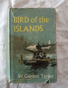 Bird of the Islands by Sir Gordon Taylor