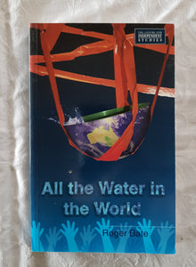 All the Water in the World by Roger Bate