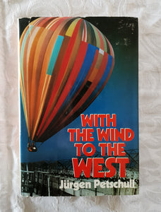With The Wind To The West by Jurgen Petschull