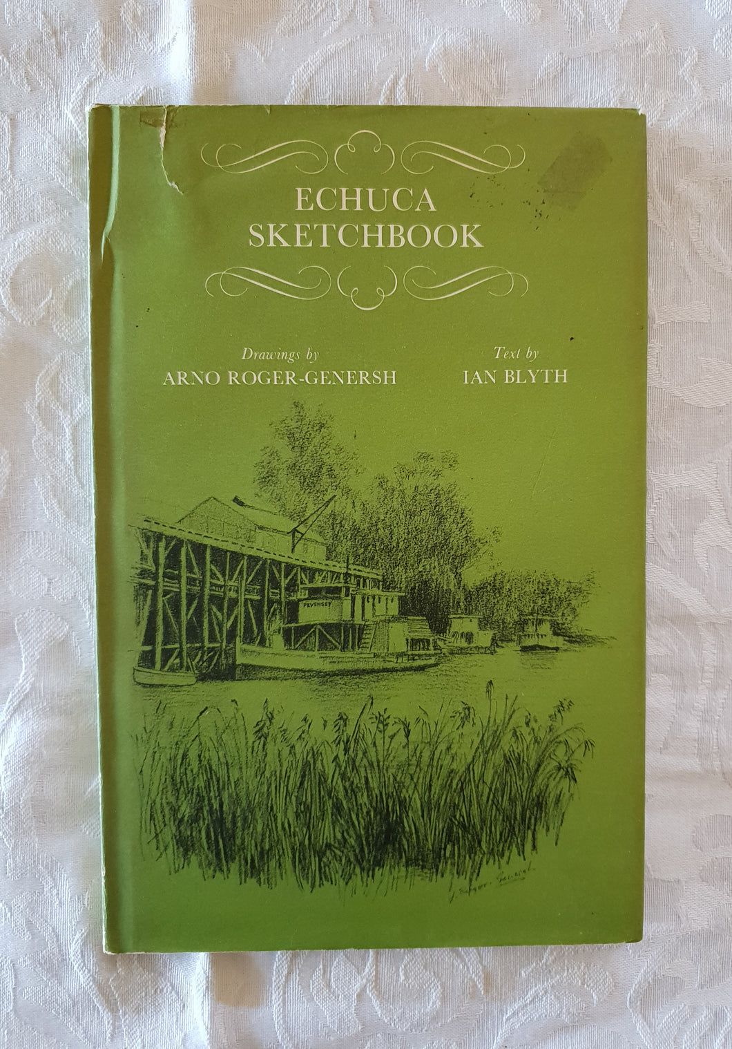 Echuca Sketchbook by Arno Roger-Genersh and Ian Blyth