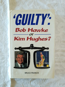 'Guilty': Bob Hawke or Kim Hughes? by Bruce Francis