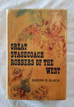 Load image into Gallery viewer, Great Stagecoach Robbers of the West by Eugene B. Block