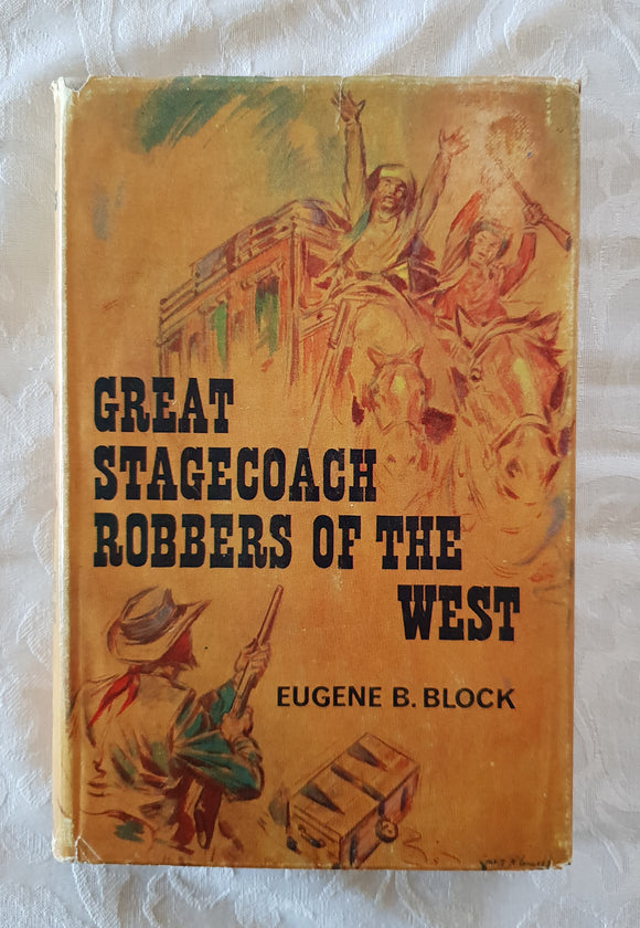 Great Stagecoach Robbers of the West by Eugene B. Block
