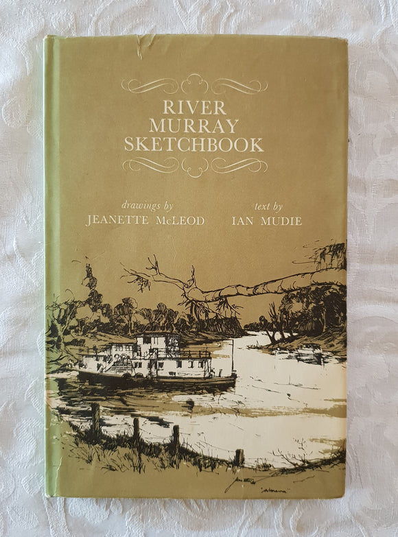 River Murray Sketchbook by Jeanette McLeod and Ian Mudie