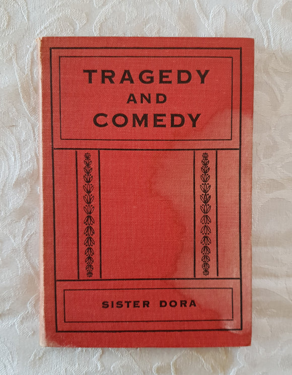 Tragedy and Comedy by Sister Dora