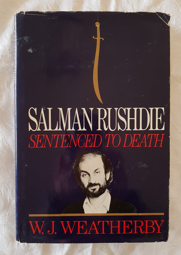 Salman Rushdie Sentenced to Death by W. J. Weatherby