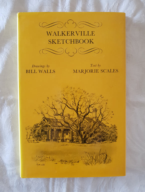Walkerville Sketchbook  Drawings by Bill Walls and Text by Marjorie Scales