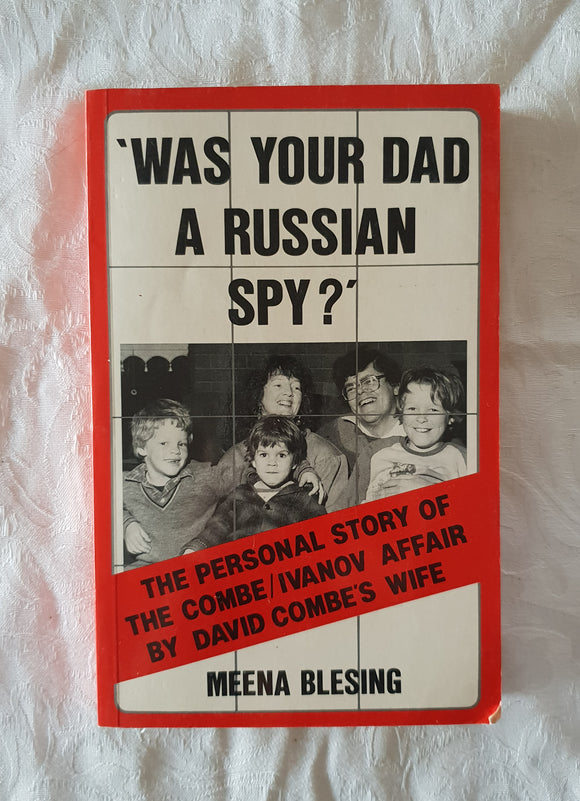 Was Your Dad A Russian Spy? by Meena Blesing