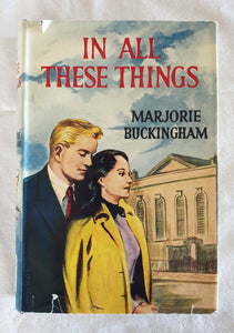 In All These Things by Marjorie Buckingham