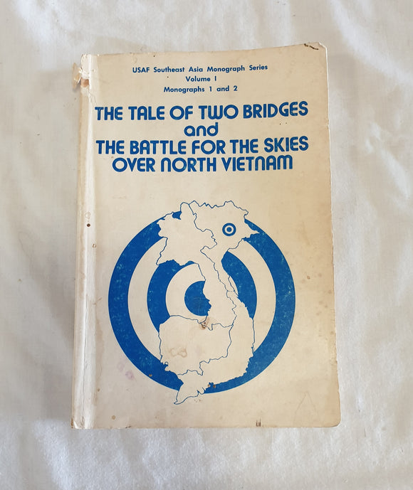 The Tale of Two Bridges and The Battle for the Skies Over North Vietnam by A.J.C. Lavalle
