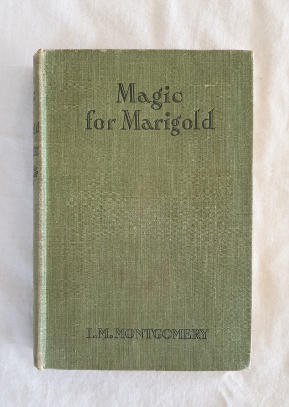Magic For Marigold by L. M. Montgomery
