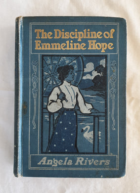 The Discipline of Emmeline Hope by Angela Rivers