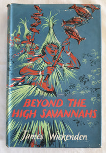 Beyond the High Savannahs by James Wickenden