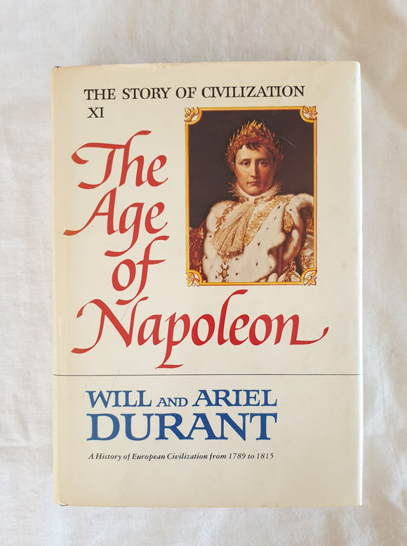 The Age of Napoleon by Will and Ariel Durant