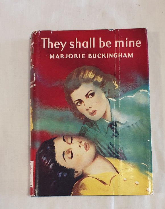 They Shall Be Mine by Marjorie Buckingham
