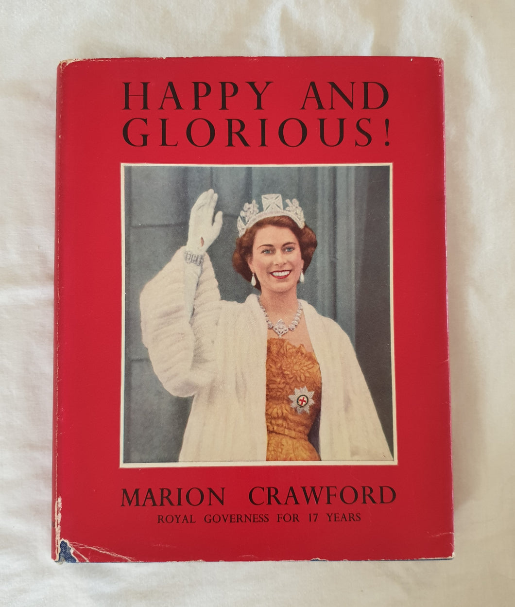 Happy and Glorious! by Marion Crawford
