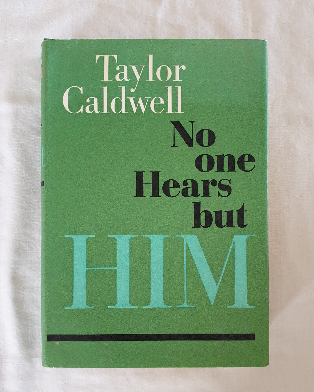 No One Hears But Him by Taylor Caldwell