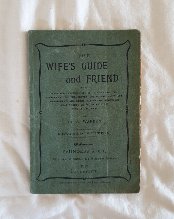 The Wife's Guide & Friend by Dr. S. Warren