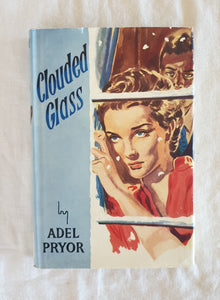 Clouded Glass by Adel Pryor