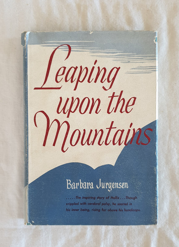 Leaping Upon The Mountains by Barbara Jurgensen