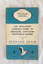 Load image into Gallery viewer, The Intelligent Woman's Guide to Socialism, Capitalism Sovietism & Fascism by Bernard Shaw