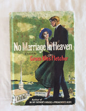 Load image into Gallery viewer, No Marriage In Heaven by Grace Nies Fletcher