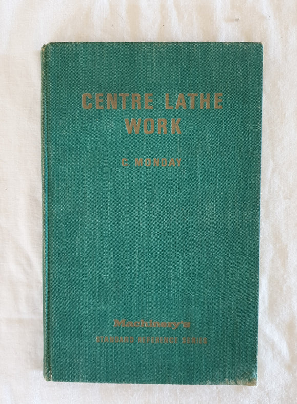 Centre Lathe Work by C. Monday