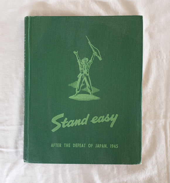Stand Easy  Published for The Australian Military Forces by Australian War Memorial