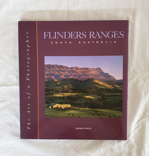 Flinders Ranges: The Art of a Photographer by Stavros Pippos