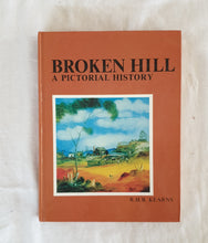 Load image into Gallery viewer, Broken Hill A Pictorial History by R. H. B. Kearns