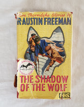 Load image into Gallery viewer, The Shadow of the Wolf by R. Austin Freeman